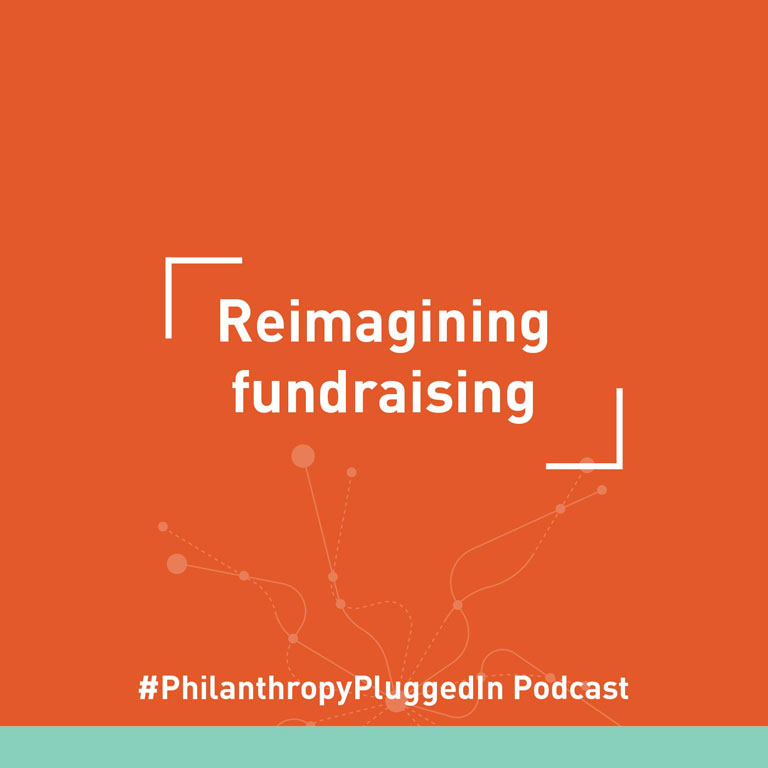 Philanthropy Plugged In podcast: Reimagining fundraising