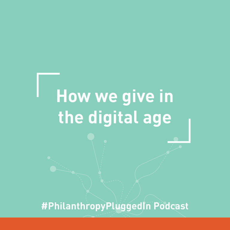 Philanthropy Plugged In podcast: How we give in the digital age