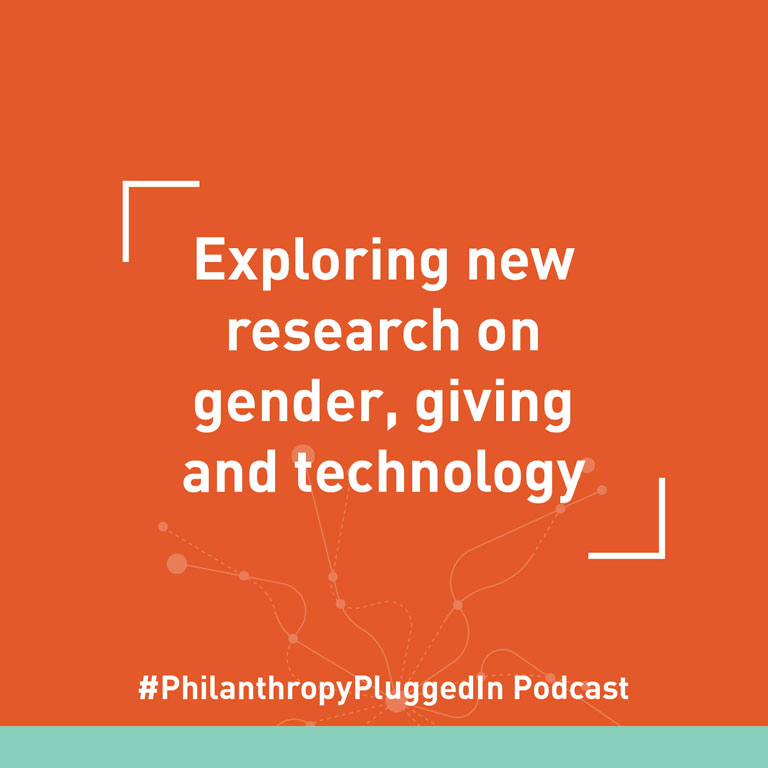 Philanthropy Plugged In podcast: Exploring new research on giving, gender, and technology