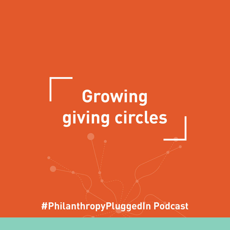 Philanthropy Plugged In podcast: Growing giving circles